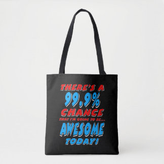 99.9% GOING TO BE AWESOME (wht) Tote Bag