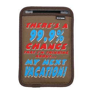 99.9% NEXT VACATION (wht) Sleeve For iPad Mini