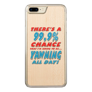 99.9% YAWNING ALL DAY (blk) Carved iPhone 8 Plus/7 Plus Case