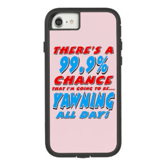 99.9% YAWNING ALL DAY (blk) Case-Mate Tough Extreme iPhone 8/7 Case