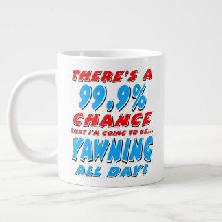 99.9% YAWNING ALL DAY (blk) Large Coffee Mug