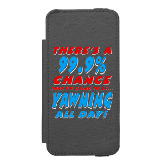 99.9% YAWNING ALL DAY (wht) iPhone SE/5/5s Wallet Case