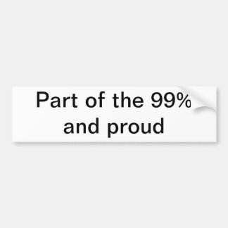 99% and proud bumper sticker