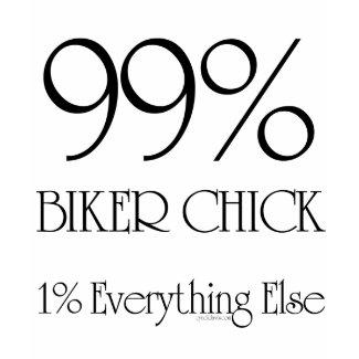99% Biker Chick shirt