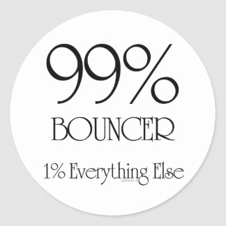 99% Bouncer Classic Round Sticker