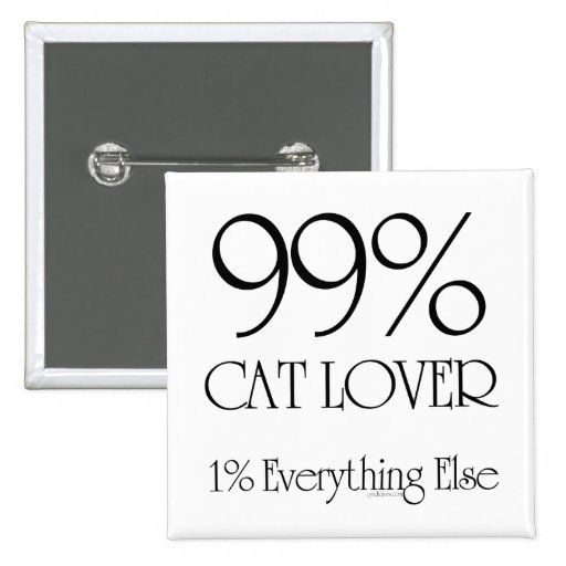 99% Cat Lover Pinback Button