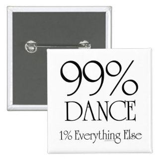 99% Dance Pinback Button