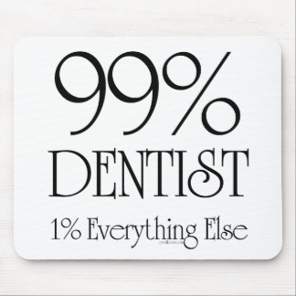 99% Dentist Mouse Pad