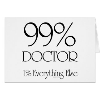 99% Doctor Greeting Card