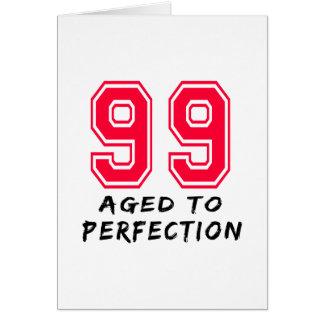 99 envejeció al diseño del cumpleaños de la perfec tarjeta de felicitación