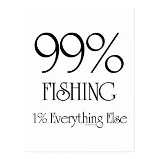 99% Fishing Post Card
