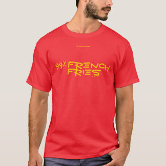 99% FRENCH FRIES T-Shirt