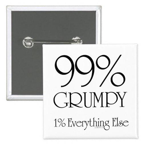 99% Grumpy Pinback Button