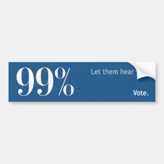 99% - Let them Hear You. VOTE. Car Bumper Sticker
