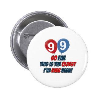 99.o diseño año del cumpleaños pin redondo 5 cm