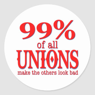 99% Of All Unions Make The Rest Look Bad Classic Round Sticker