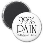 99% Pain, 1% Highland Dance Magnet