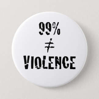 99 Percent Does Not Equal Violence Button