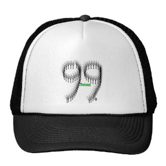 99 percent show what you feel. trucker hat