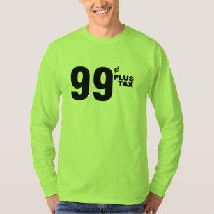 99¢ PLUS TAX SHIRT