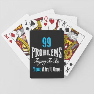 99 problemas que intentan ser usted no son uno barajas de cartas