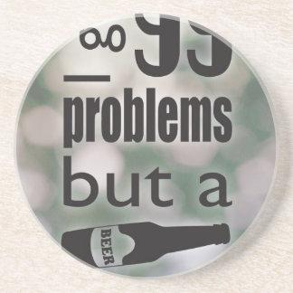 99 problemas sino una cerveza no es una posavaso para bebida