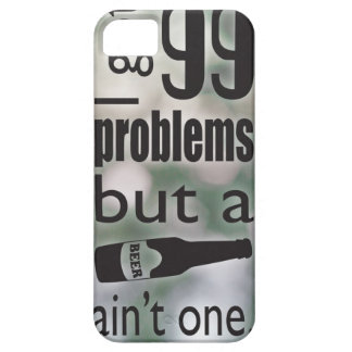 99 problems but a beer ain't one iPhone 5 cover