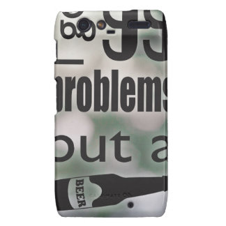 99 problems but a beer ain't one droid RAZR case