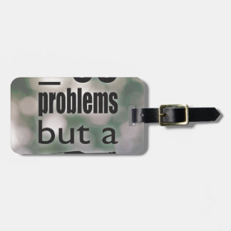 99 problems but a beer ain't one bag tags