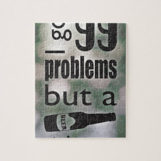 99 problems but a beer ain't one jigsaw puzzle