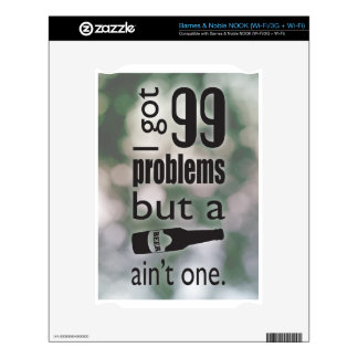 99 problems but a beer ain't one decals for NOOK
