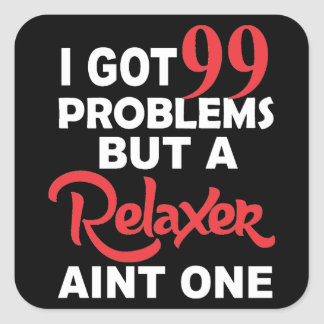 99 Problems But A Perm Aint One Square Sticker