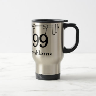 99 problems travel mug