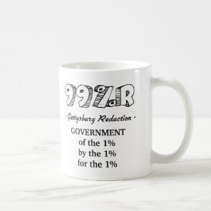 99%r Gettysburg Address government of 1% Coffee Mug