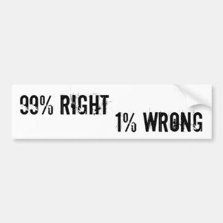 99% Right 1% Wrong Bumper Sticker Car Bumper Sticker