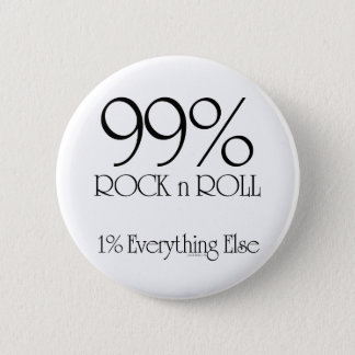 99% Rock n Roll Pinback Button