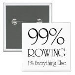 99% Rowing Pinback Button