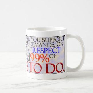 99% Show Some Respect Coffee Mug