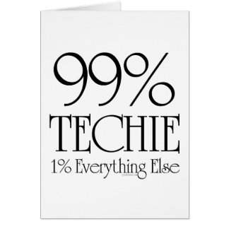 99% Techie Greeting Card
