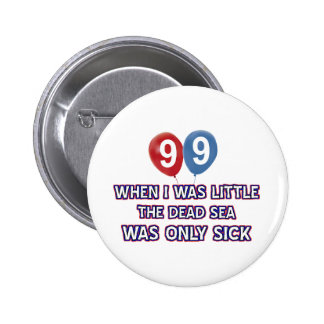99 year old dead sea birthday designs button