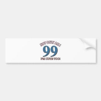 99 YEARS OLD BIRTHDAY DESIGNS BUMPER STICKER