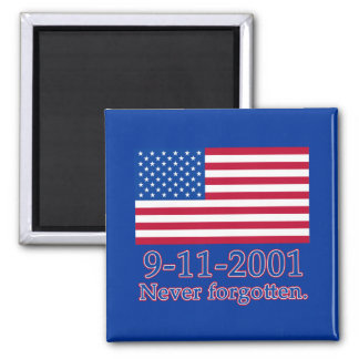 9-11-2001 Never Forgotten Tshirts, Buttons 2 Inch Square Magnet