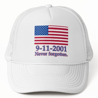 9-11-2001 Never Forgotten Tshirts, Buttons hat