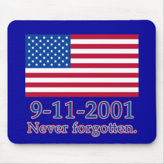 9-11-2001 Never Forgotten Tshirts, Buttons Mouse Pad