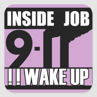 9-11 el TRABAJO INTERIOR DESPIERTA - 911 la Pegatina Cuadrada