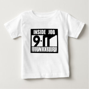 9-11 INSIDE JOB WAKE UP - 911 truth, truther Baby T-Shirt