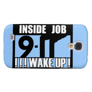 9-11 INSIDE JOB WAKE UP - 911 truth, truther Samsung Galaxy S4 Cases