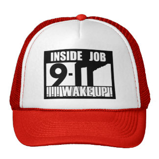9-11 INSIDE JOB WAKE UP - 911 truth, truther Trucker Hat