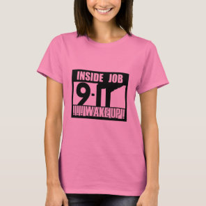 9-11 INSIDE JOB WAKE UP - 911 truth, truther T-Shirt