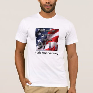 9/11: Never forget 10th Anniversary T-Shirt